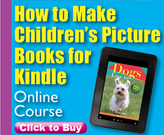 How to Make a Children's Book for Kindle Course