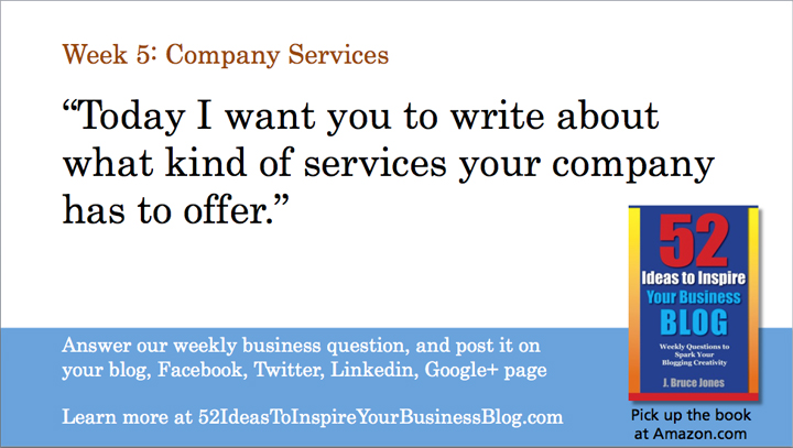 Week 56 Blog Post, Write About the Services Your Company Offers