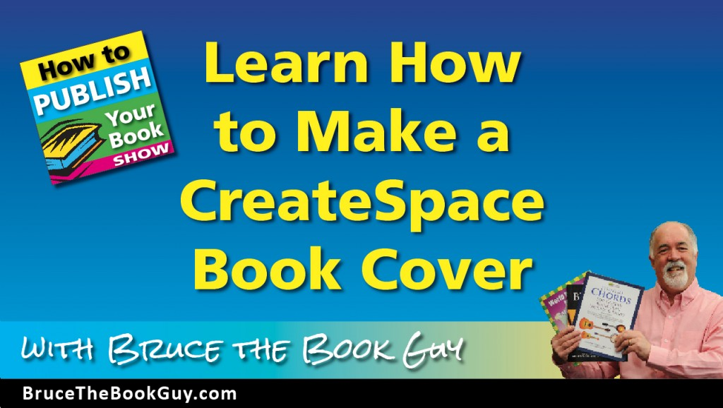 How to Make a Book Cover for CreateSpace/Amazon