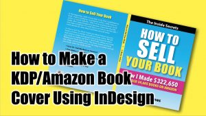 How to Make a KDP/Amazon Book Cover Using InDesign