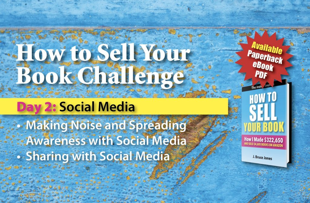 Day 2, Social Media and Spreading Awareness, How to Sell Your Book Challenge