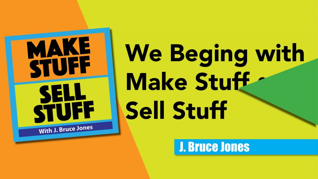Make Stuff Sell Stuff Podcast S1 E1